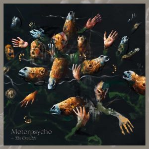 album cover Motorpsycho - The Crucible